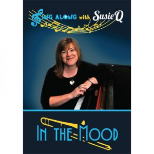 Sing Along With Susie Q - In The Mood