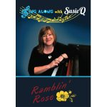 Sing Along With Susie Q - Ramblin Rose