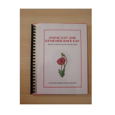 ANZAC and Remembrance Day Manual of Resources and Activity Ideas