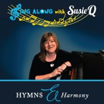 Sing Along With Susie Q - Hymns and Harmony DVD