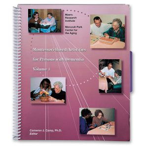 Montessori-Based Activities for Persons with Dementia - Volume 1