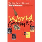 The Life. Be in it. Book of World Games